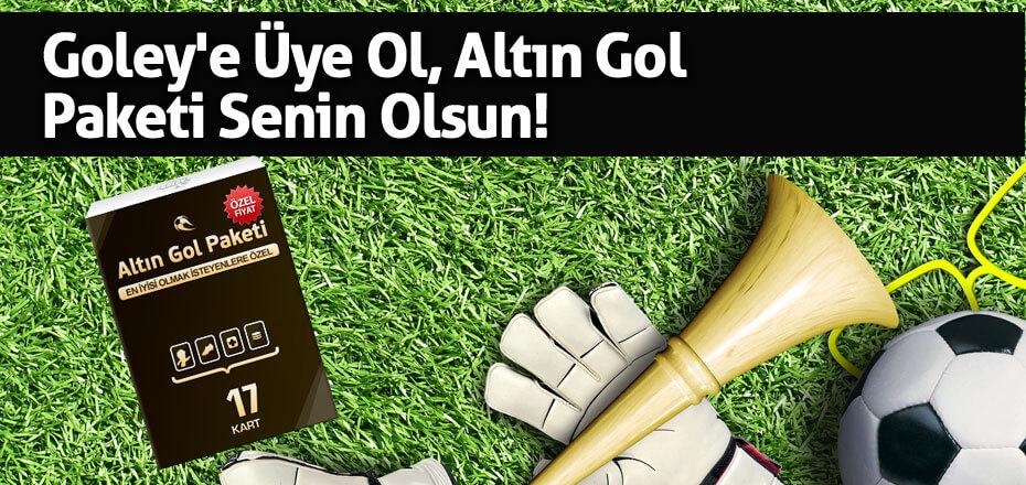 Goley'e Üye Ol ve Altın Gol Paketi Kazan!