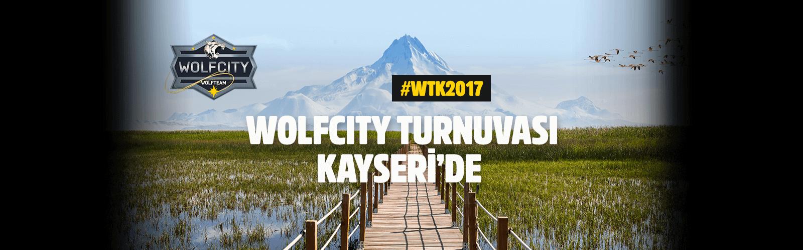 Wolfcity Kayseri'de!