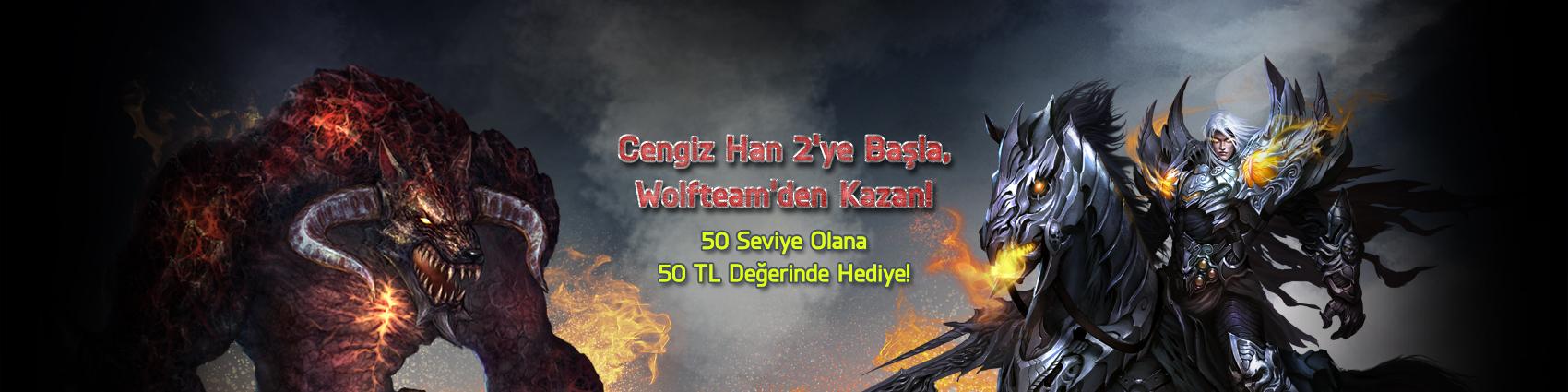 Cengiz Han 2 Oyna, Wolfteam'den Kazan!