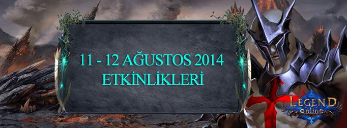 11 - 12 Ağustos Etkinlikleri