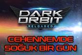 darkorbit_cehennemde_soguk_bir_gun_haberi