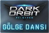 dark_orbit_reloaded_golge_dansi_haberi