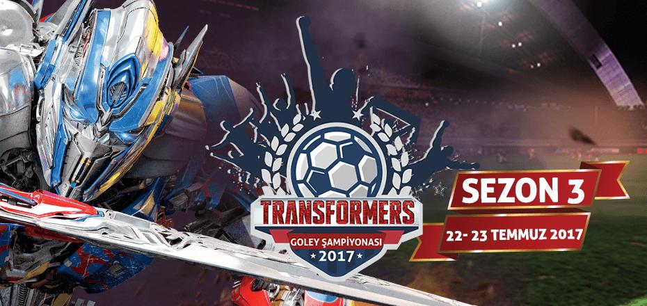 Goley Transformers Şampiyonası 3. Sezon Maçları Cumartesi Günü!